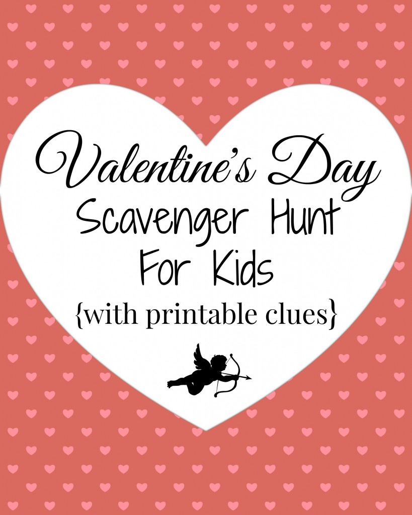 Valentine\'s Day Scavenger Hunt for Kids with Printable Clues