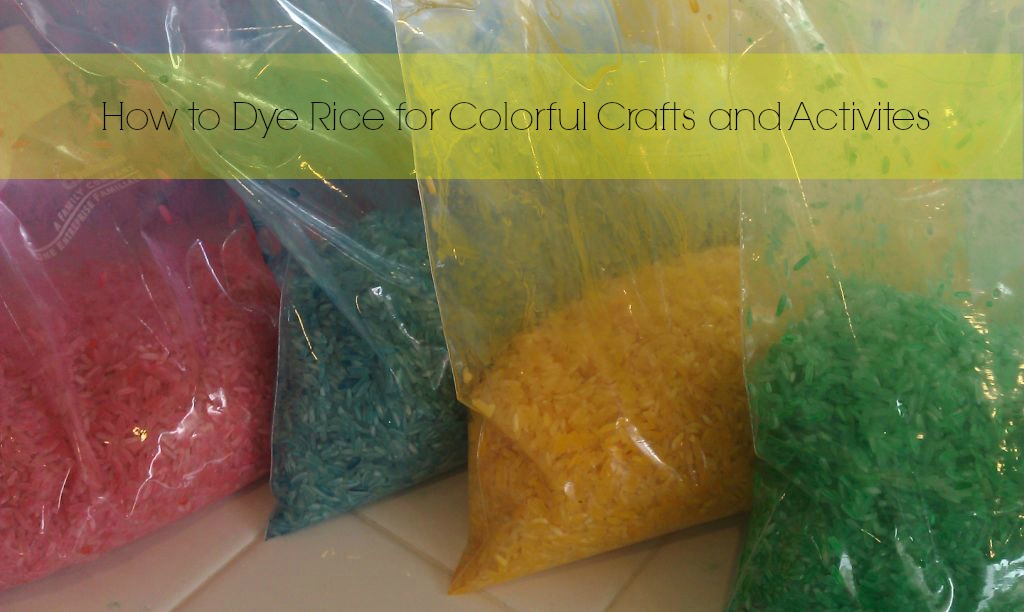 Make Your Own Colorful Dyed Rice for Crafts and Activities