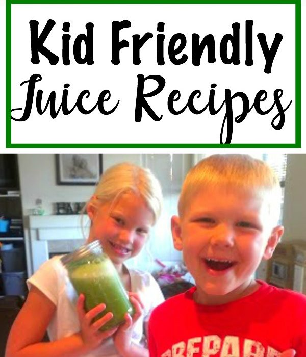 Kid Friendly Juice Recipes