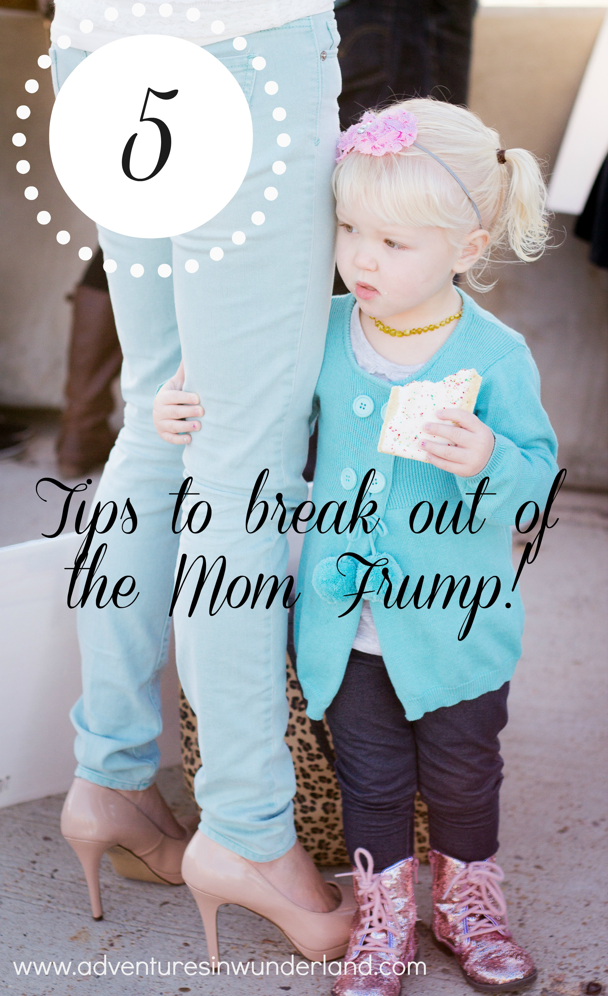 5 Tips to Break out of the Mom Frump