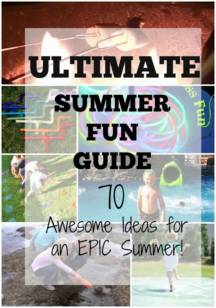 The Ultimate Summer Fun Guide: 70 Ideas for an Epic Summer
