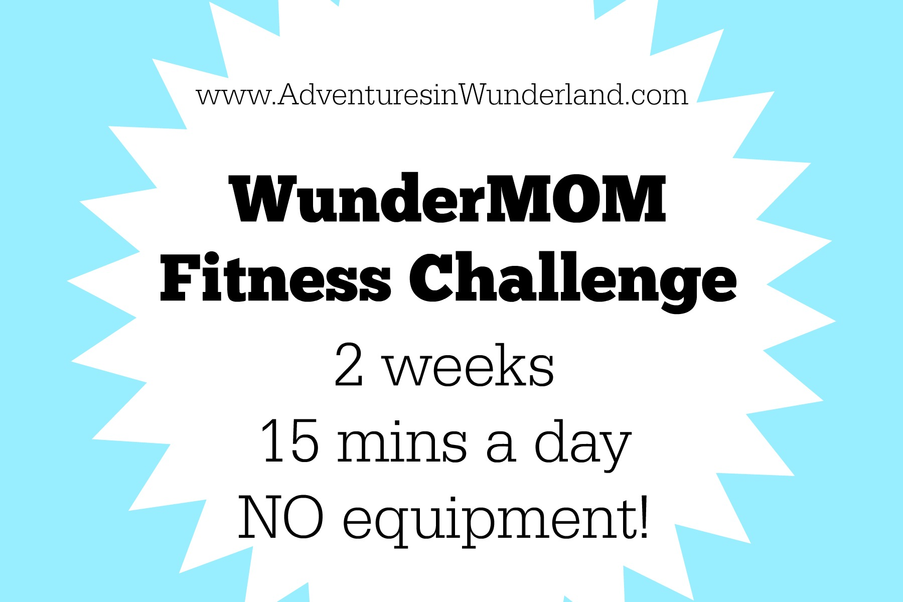 WunderMOM Fitness Challenge: 2 weeks, 15 minutes a day, NO equipment!