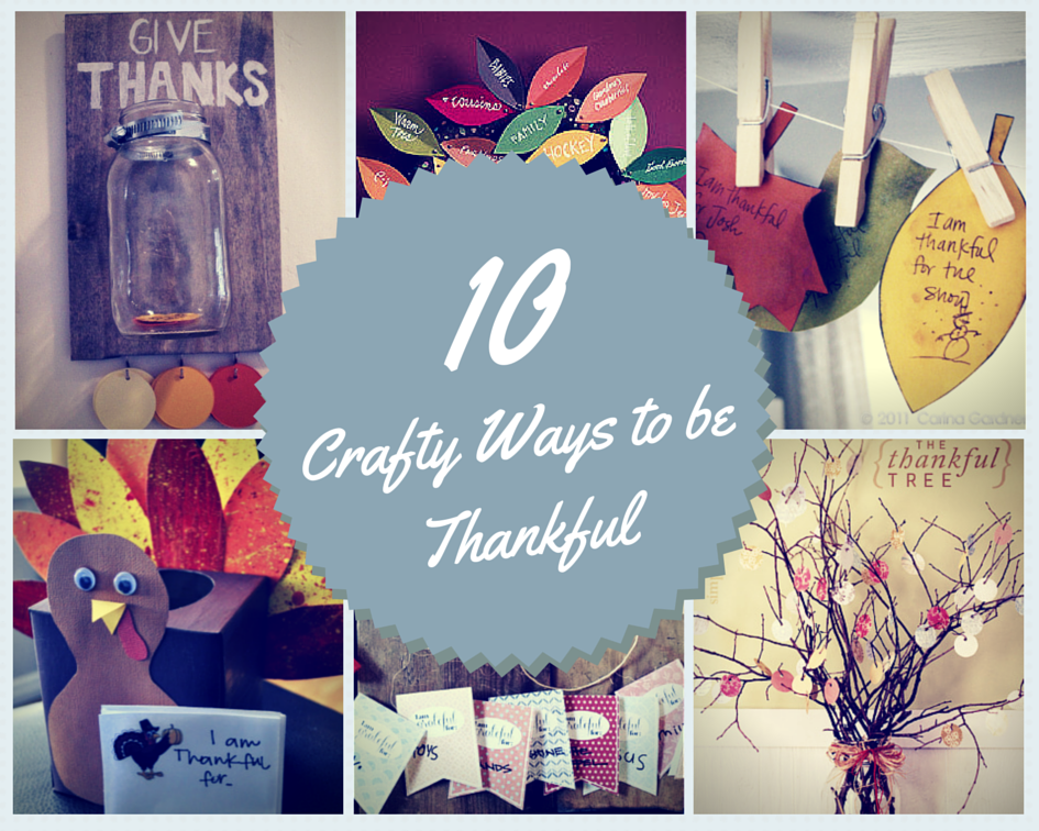10 Crafty Ways to Be Thankful – Thanksgiving Crafts