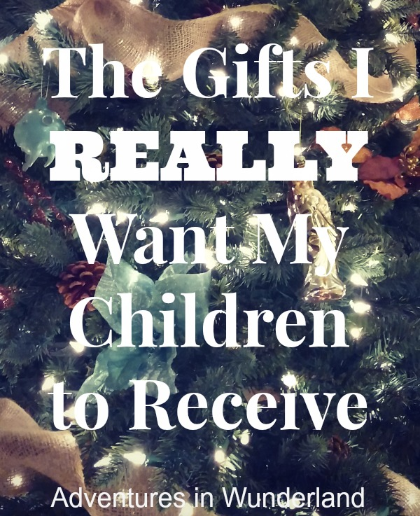 Gifts I really want my children to recieve