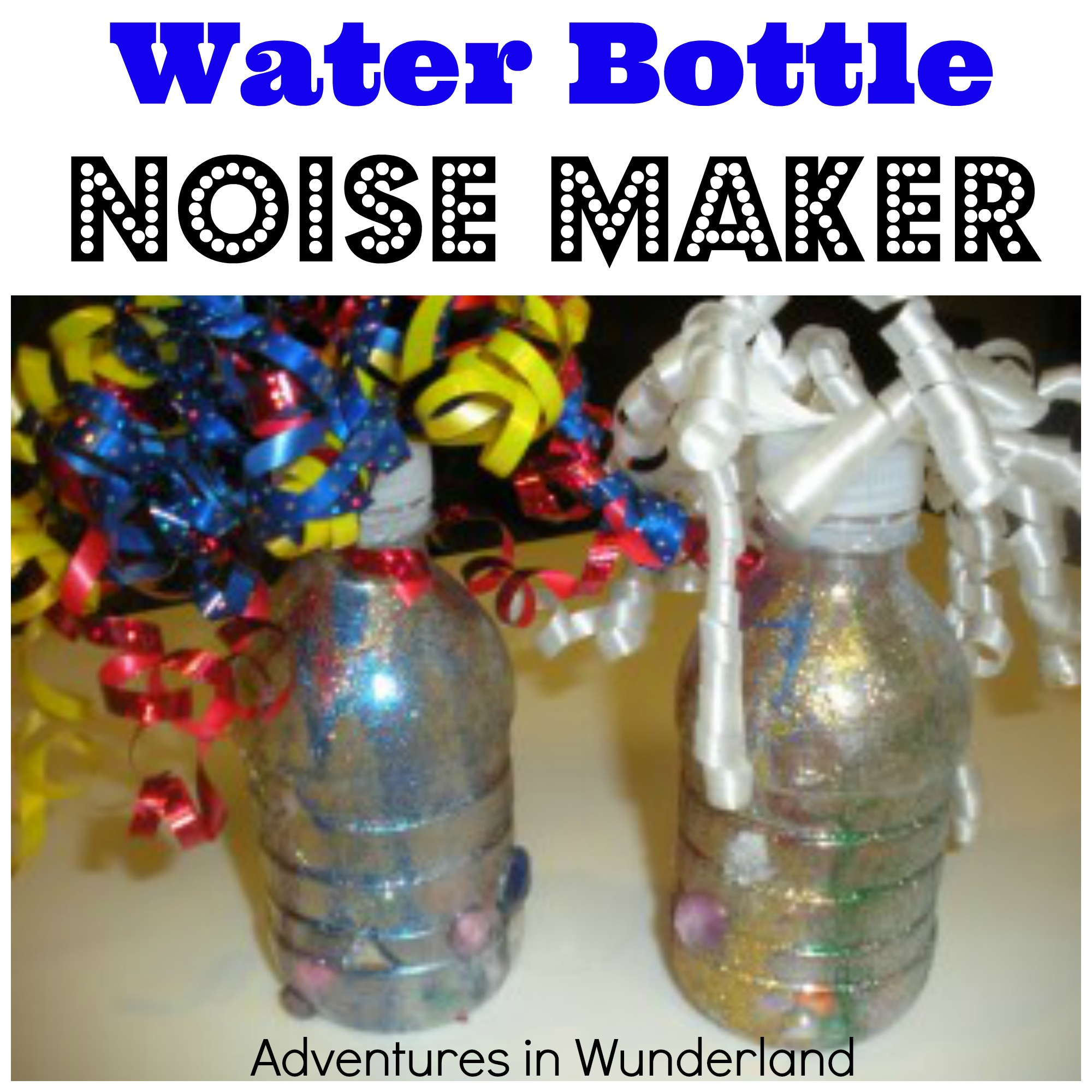 Water Bottle Noise Maker New Years Eve Craft