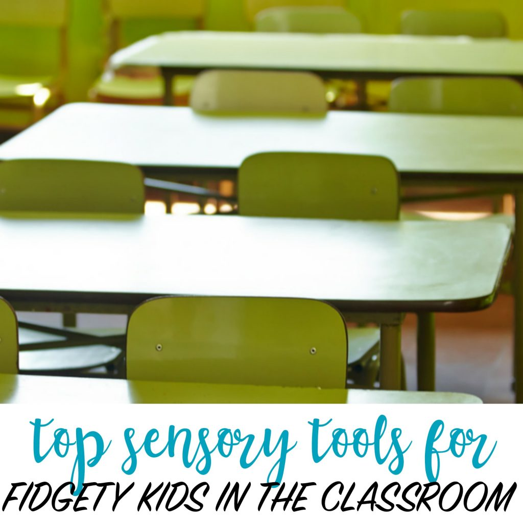 SENSORY TOOLS FOR FIDGETY KIDS