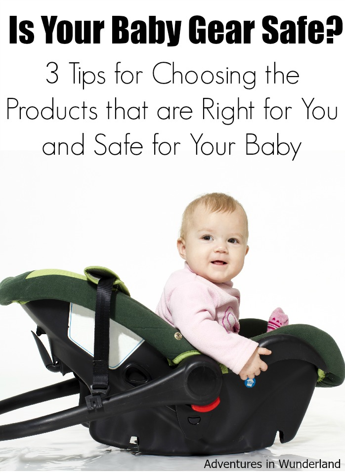 Is Your Baby Gear Safe?:  3 Tips for Choosing the Products that are Right for You and Safe for Your Baby