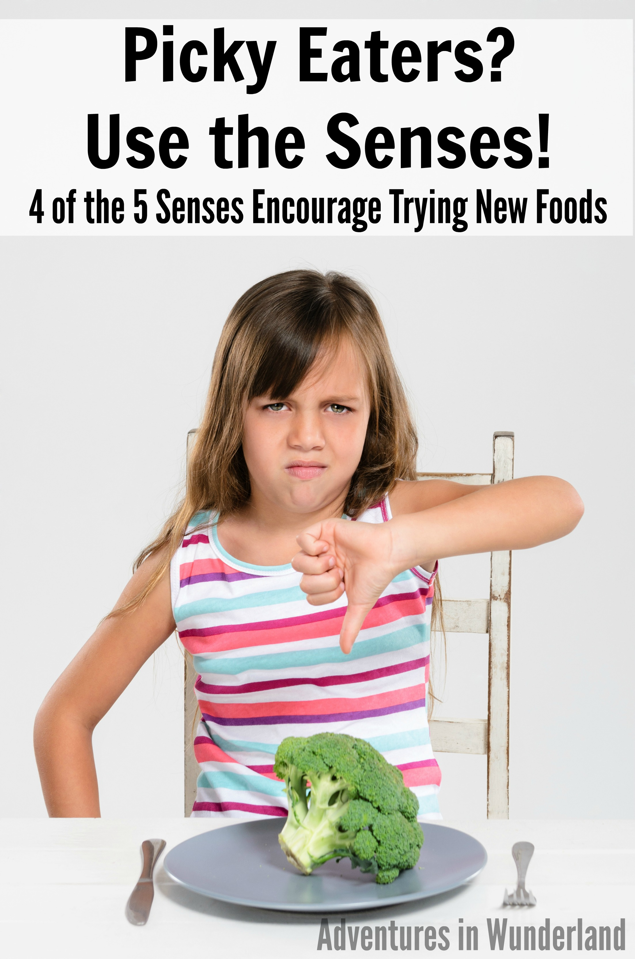 4 of 5 Senses Encourage Picky Eaters to Try New Foods