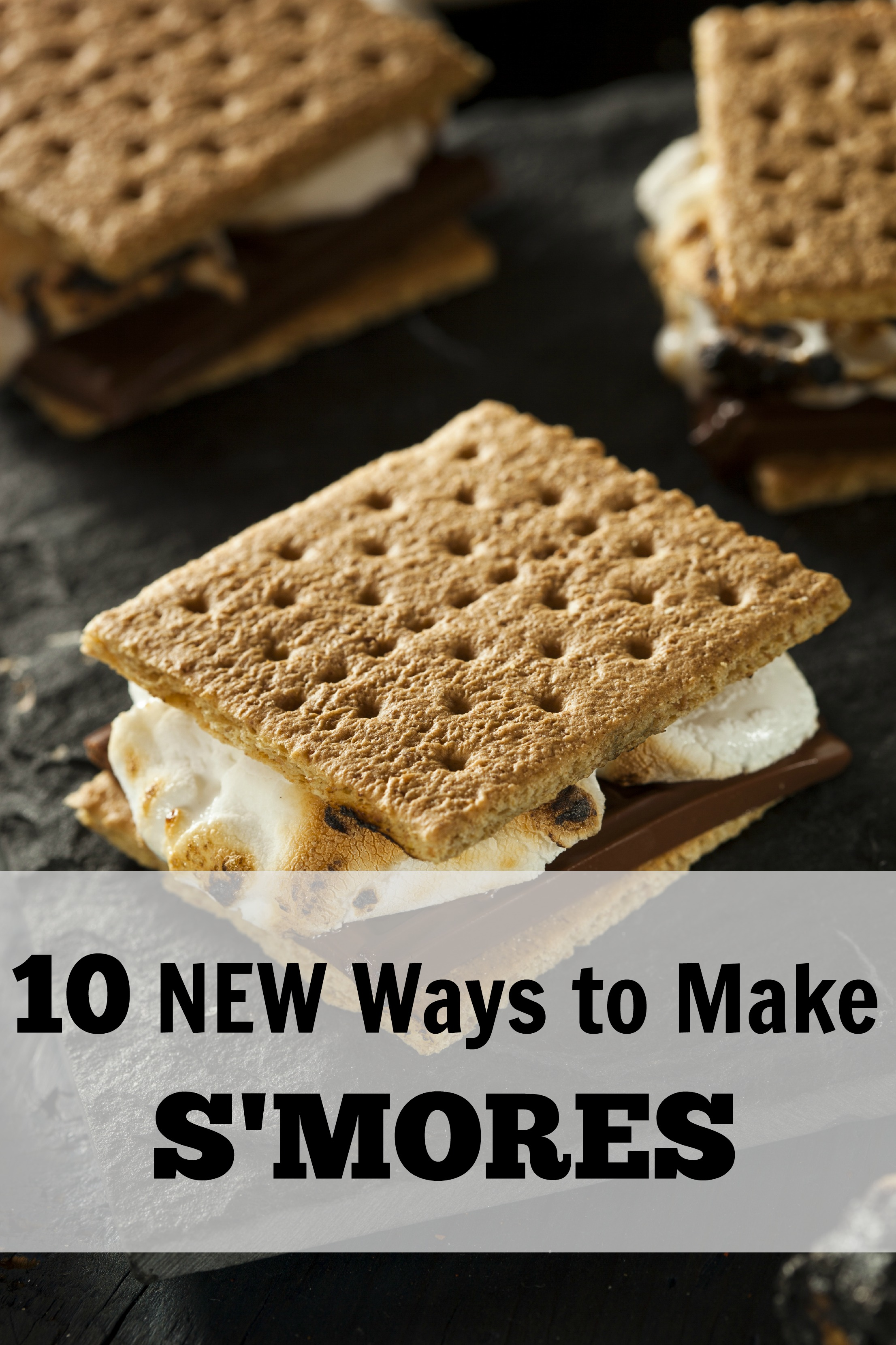 10 NEW Ways to Make S'mores