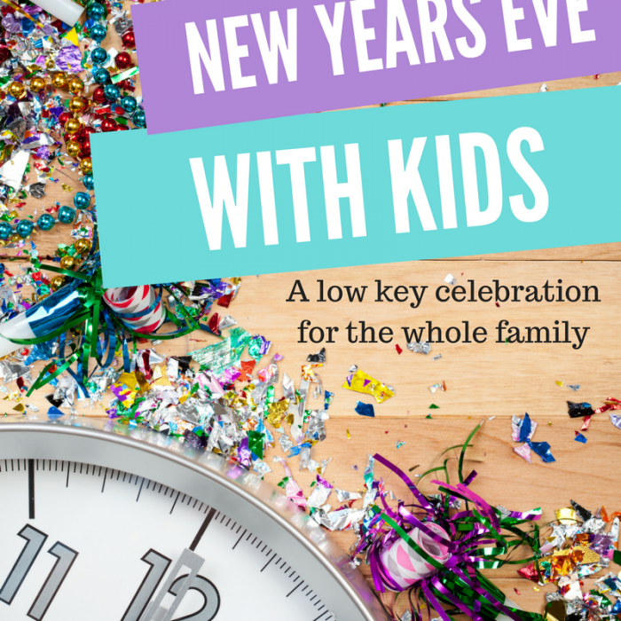 New Years Eve with Kids – a low key celebration for the whole family to enjoy
