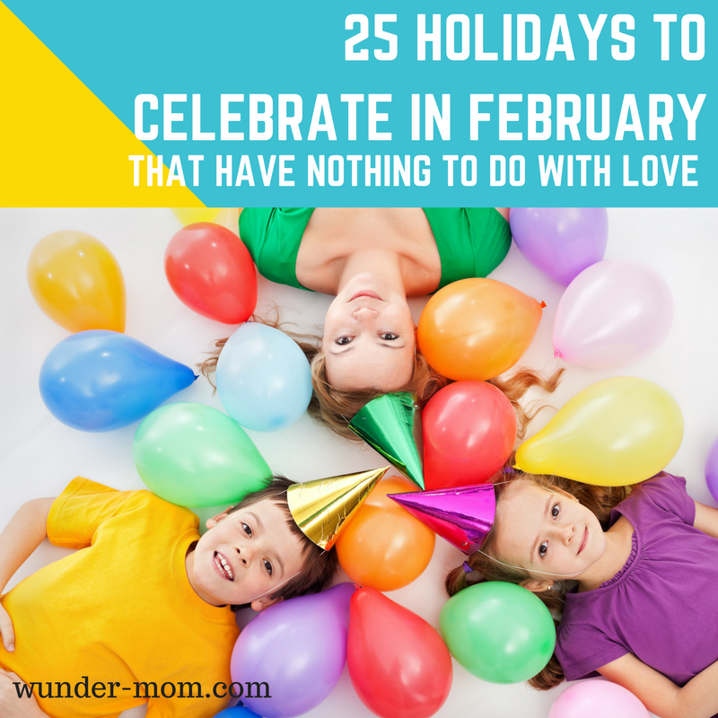 25 holidays to celebrate in february