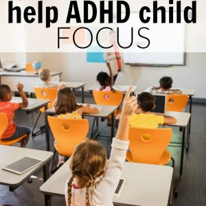 help ADHD child focus