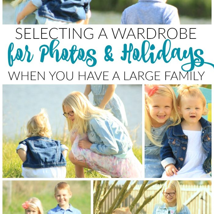 Selecting a wardrobe for Photos & Holidays when you have a large family