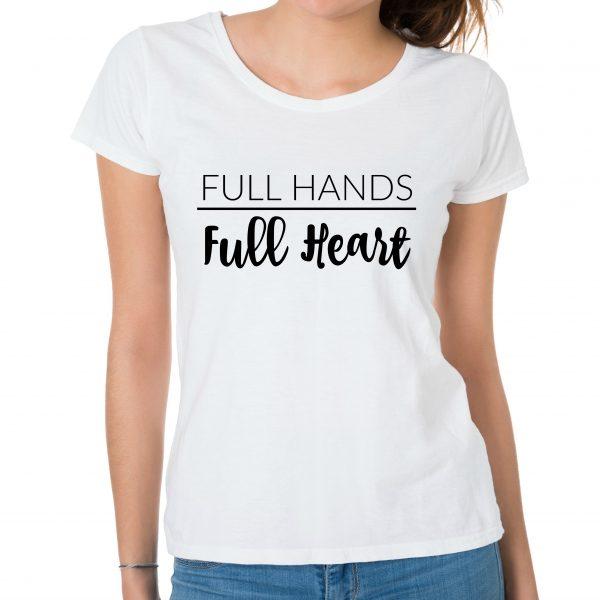 full hands full heart mom shirt