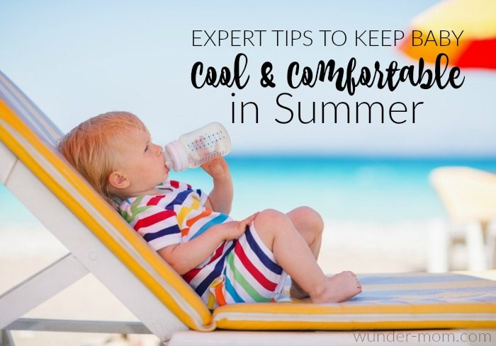 Expert Tips to Keep Baby Cool and Comfortable this Summer