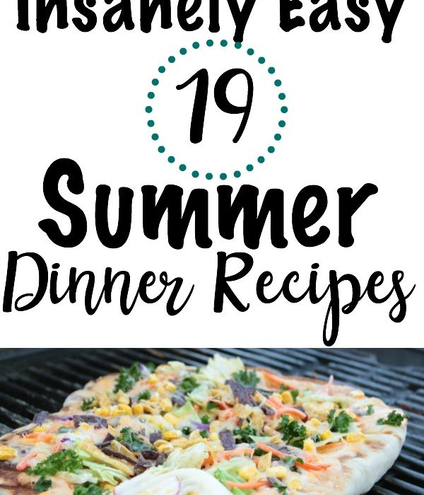 19 Insanely Easy Summer Dinner Recipes