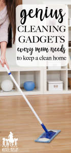cleaning gadgets every mom needs