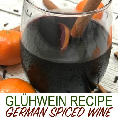 Glühwein – the German Spiced Wine recipe you must try this Holiday season