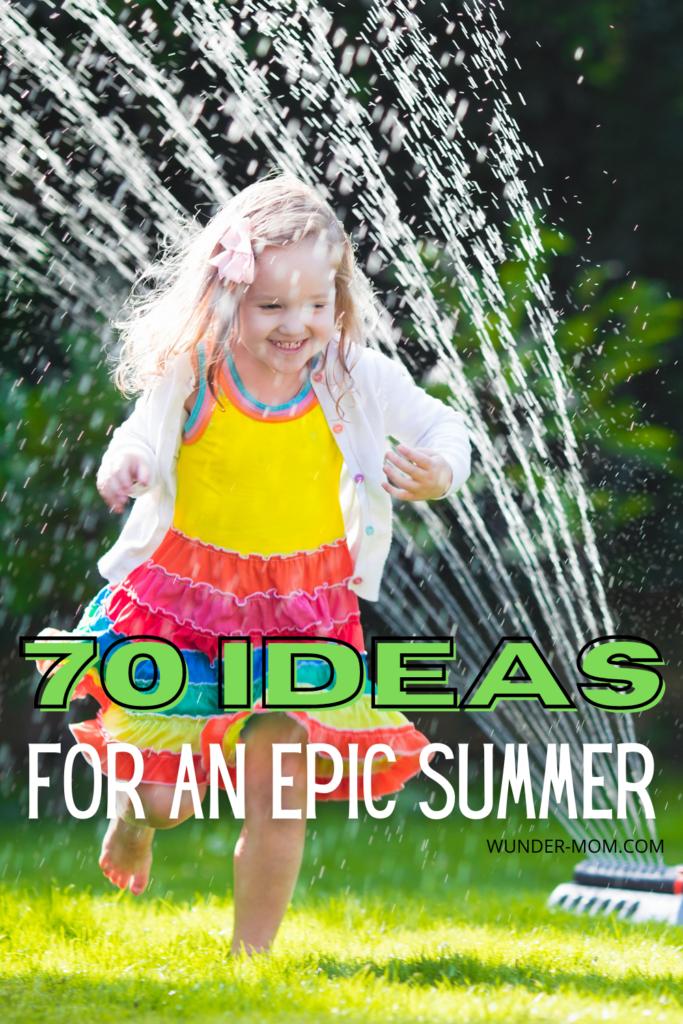 summer fun guide - 70 ideas for kids summer activities